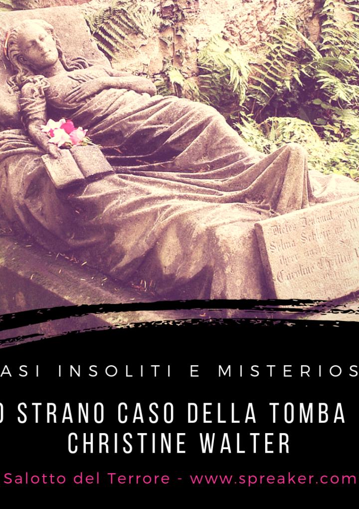 Lo strano caso della tomba di Christine Walter