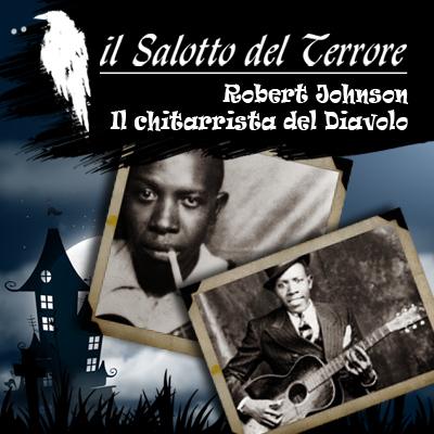 Podcast: Robert Johnson – il chitarrista del Diavolo, tra realtà e leggenda