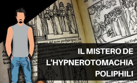 Il mistero de l'Hypnerotomachia Poliphili