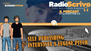 podcast - parliamo di self publishing con Eugene Pitch