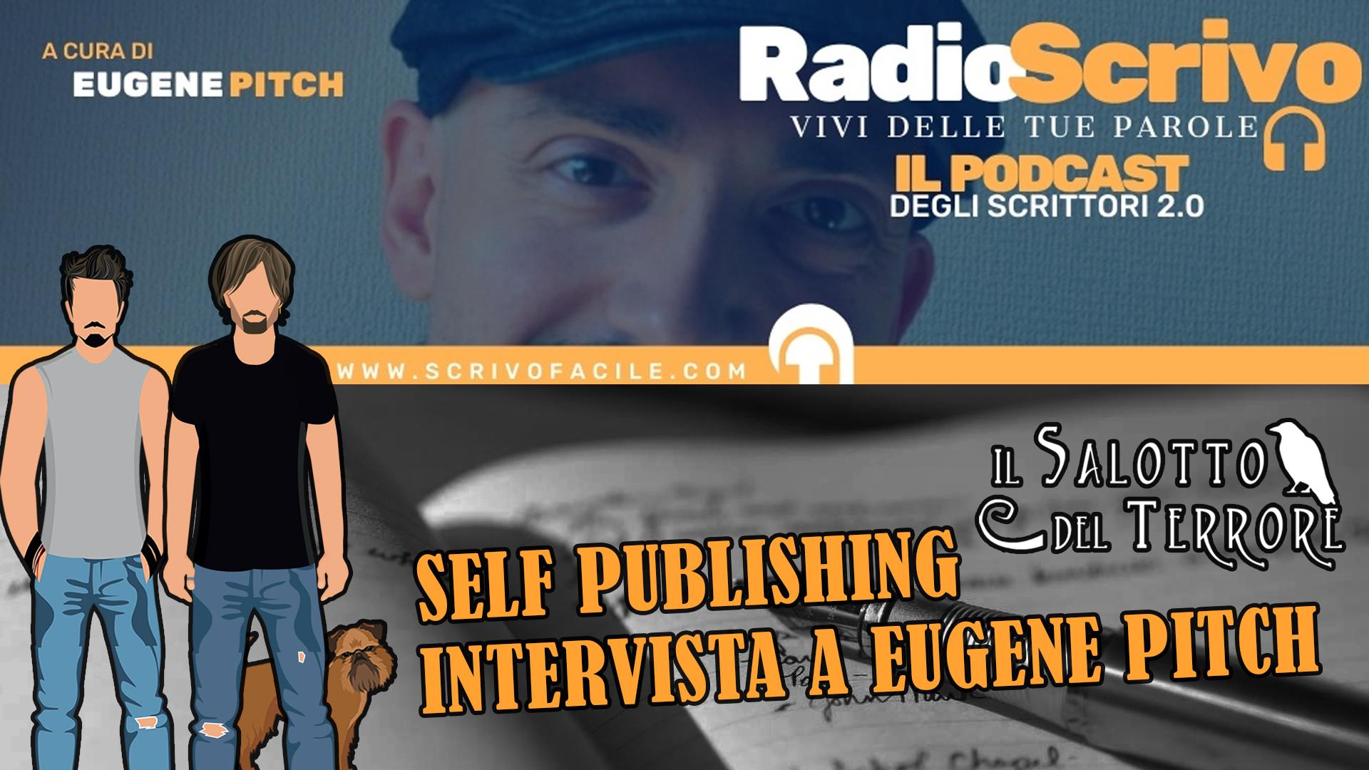 podcast - parliamo di self publishing con Eugene Pitch