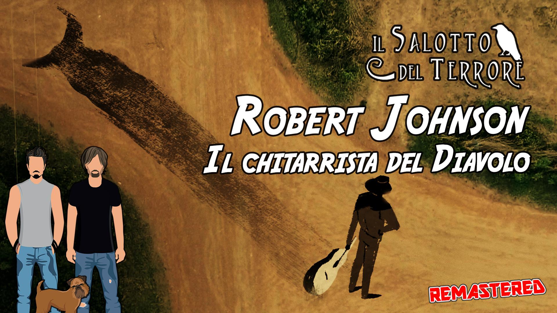 La leggenda di Robert Johnson, il chitarrista del Diavolo