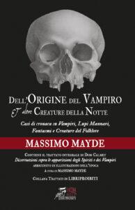 Dell'Origine del Vampiro e altre creature della notte - Massimo Mayde