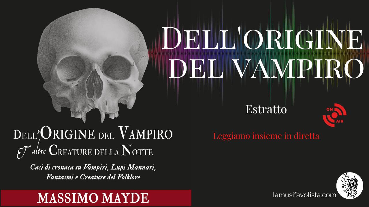 Presentazione del libro Dell'Origine del Vampiro di Massimo Mayde (video)