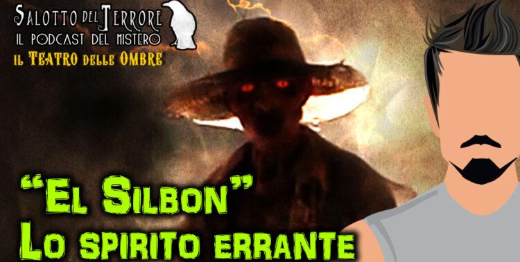 El Silbon - la leggenda dello spirito errante