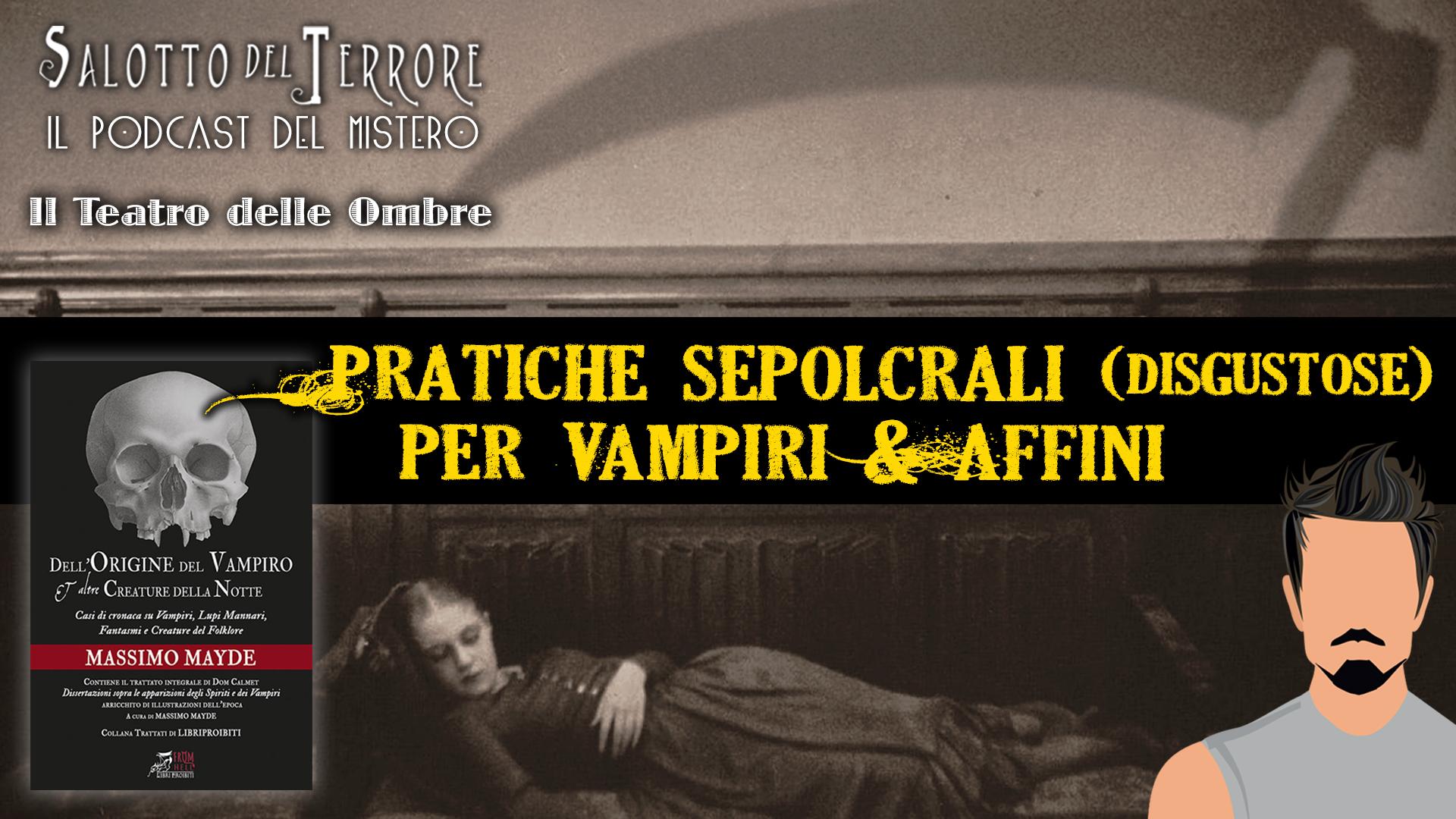 Pratiche sepolcrali e disgustosi rimedi per vampiri e affini