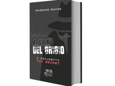 """Al di là del Grigio – di Massimo Mayde, Edizioni – Libriproibiti """"From Hell"""""""