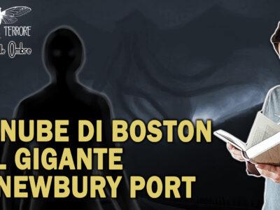 La Nube di Boston e il Gigante di Newbury Port: due casi inquietanti e forse una spiegazione assurda